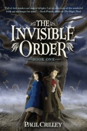 Rise of the Darklings The Invisible Order 1 by Paul Crilley