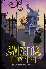 The Wizard of Dark Street Oona Crate Mystery 1 by Shawn Thomas Odyssey